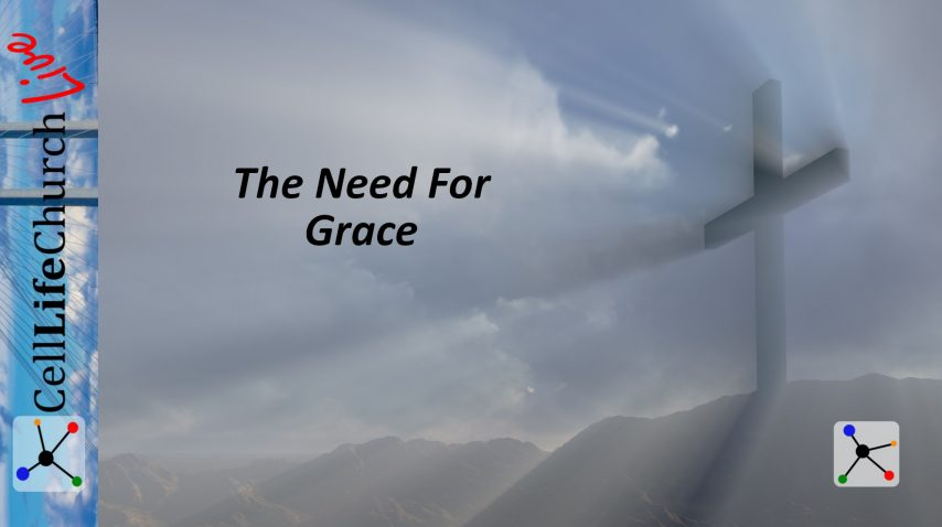 The Need For Grace