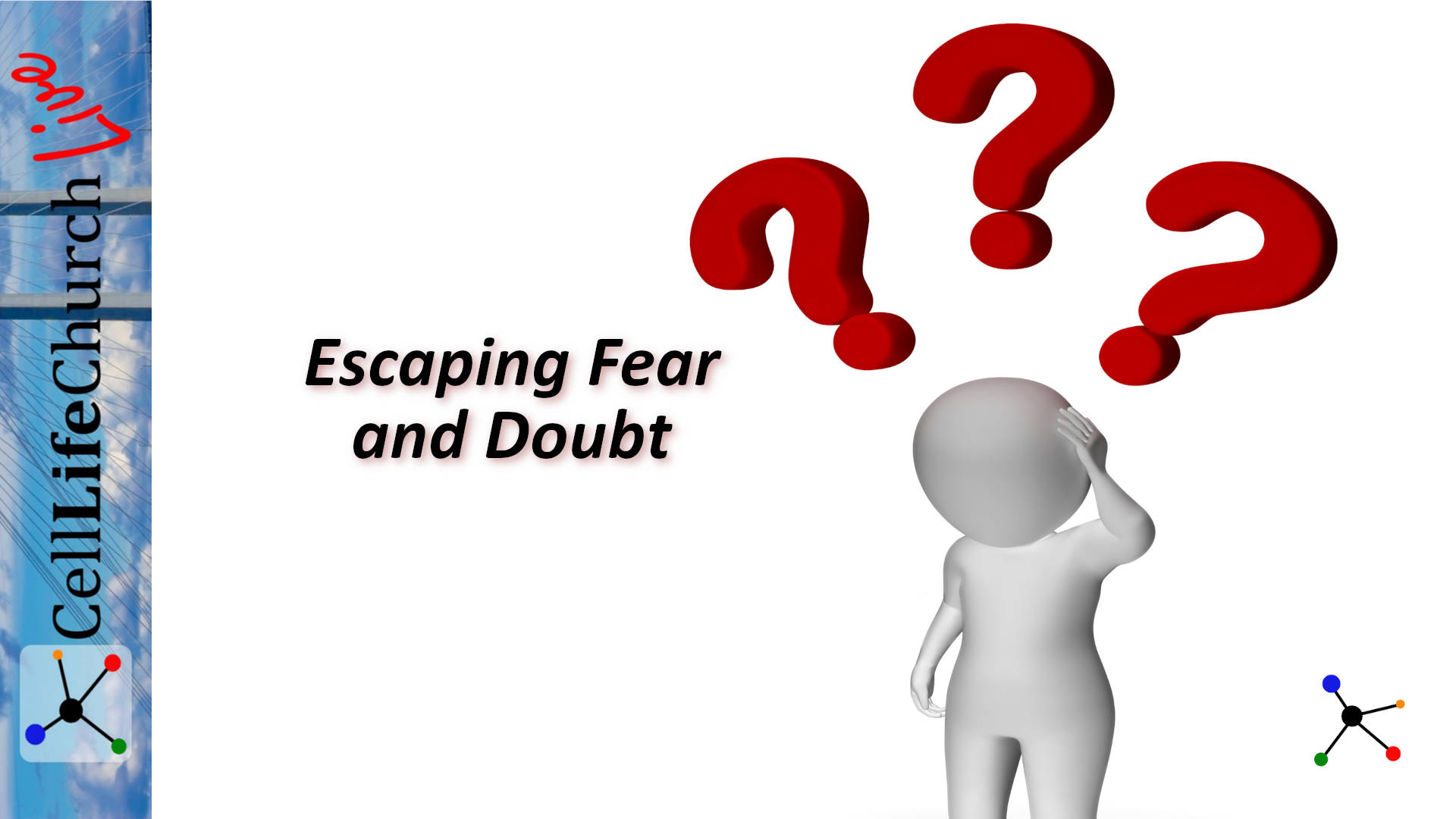 Escaping Fear and Doubt
