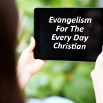 Evangelism For Every Day Christians